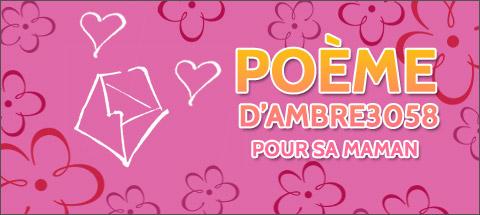 Poème D'Ambre3058 pour sa maman