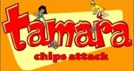 Tamara : Chips attack